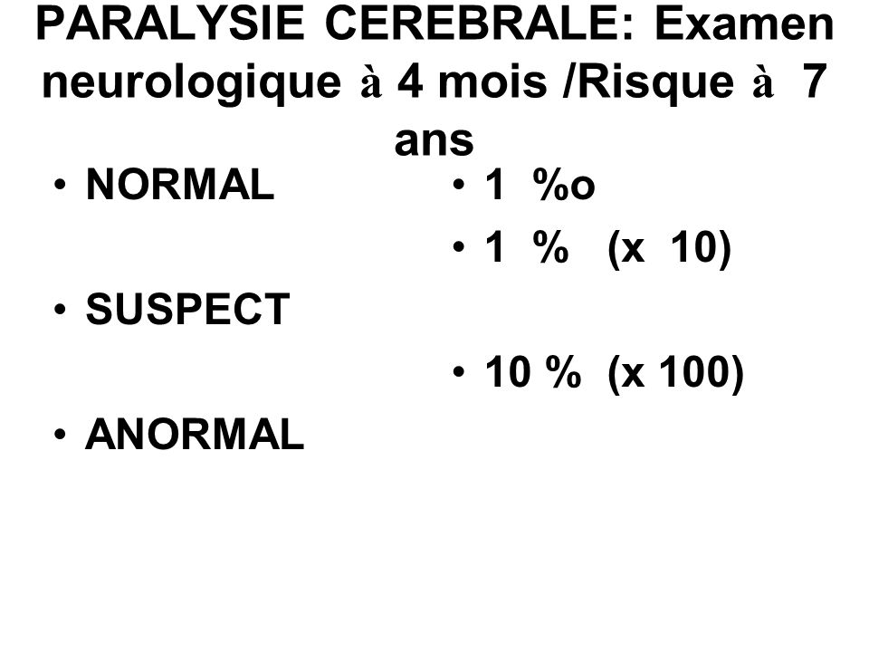 PARALYSIE CEREBRALE: Examen neurologique à 4 mois /Risque à 7 ans