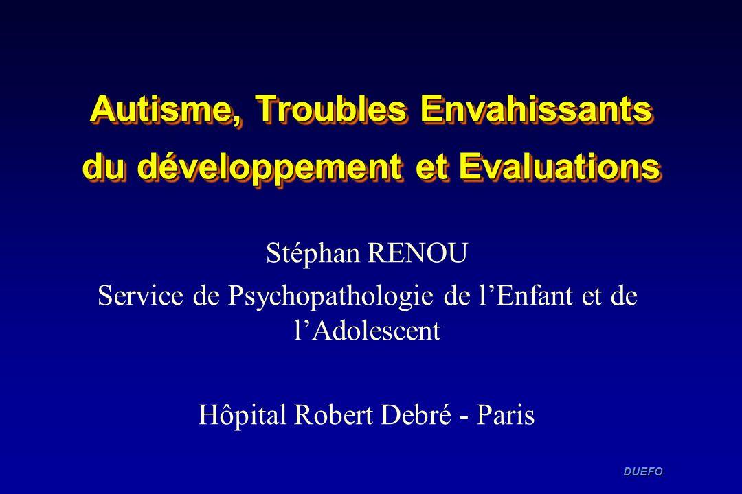Autisme, Troubles Envahissants du développement et Evaluations