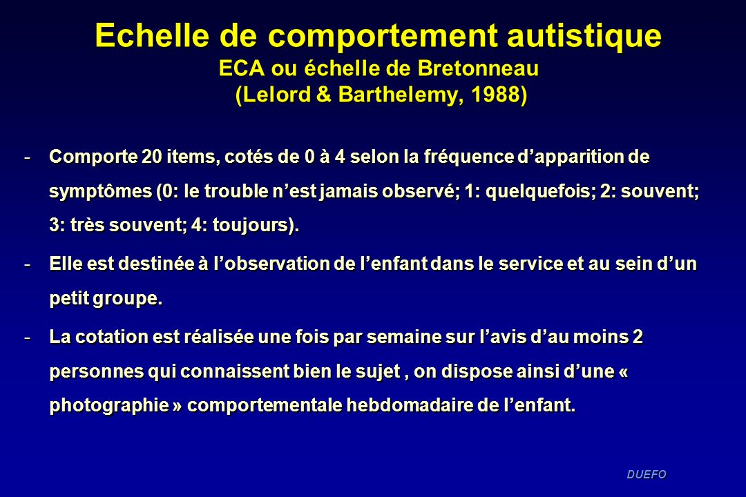Echelle de comportement autistique ECA ou échelle de Bretonneau (Lelord & Barthelemy, 1988)