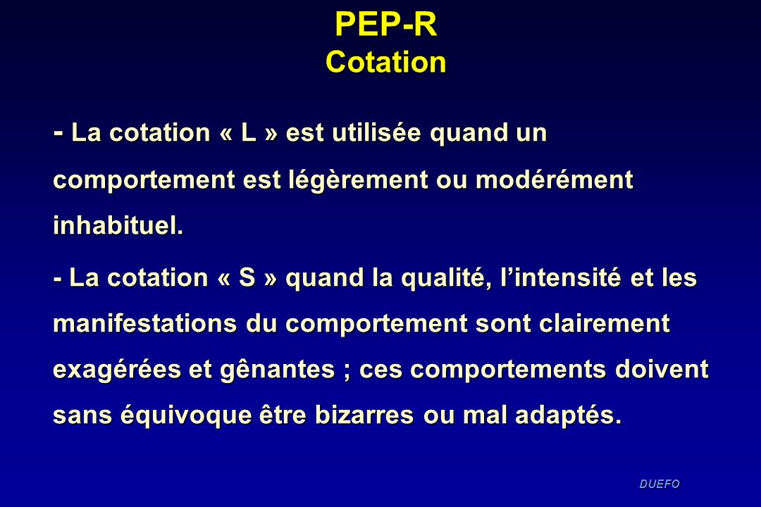 PEP-R Cotation - La cotation « L » est utilisée quand un comportement est légèrement ou modérément inhabituel.