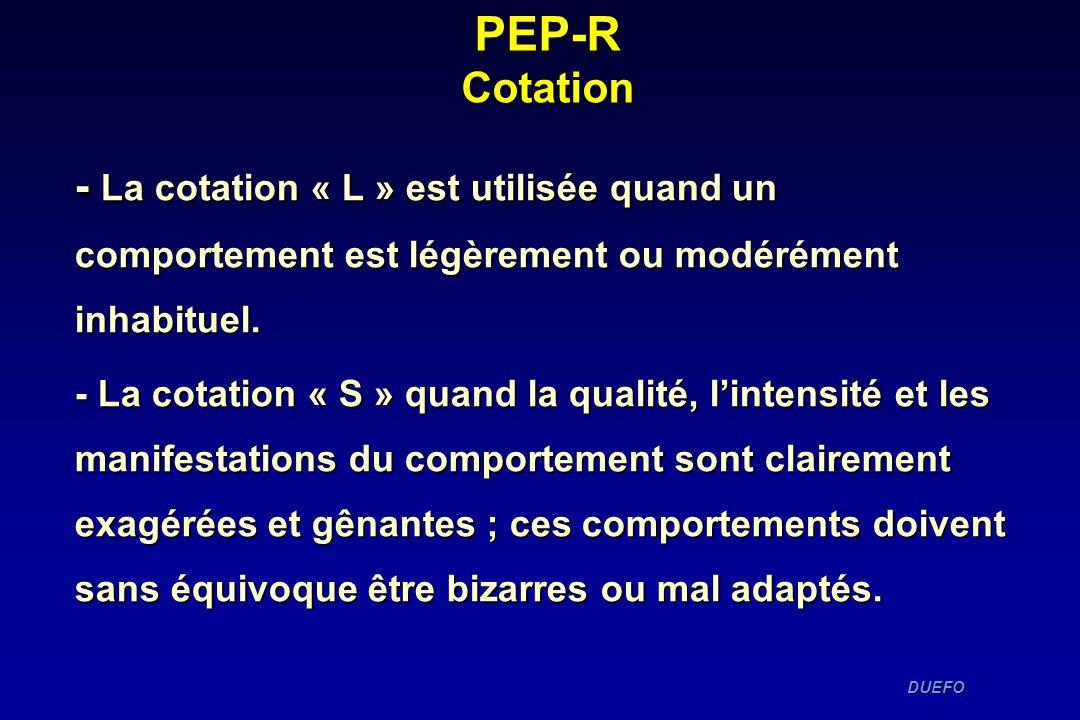 PEP-R Cotation- La cotation « L » est utilisée quand un comportement est légèrement ou modérément inhabituel.
