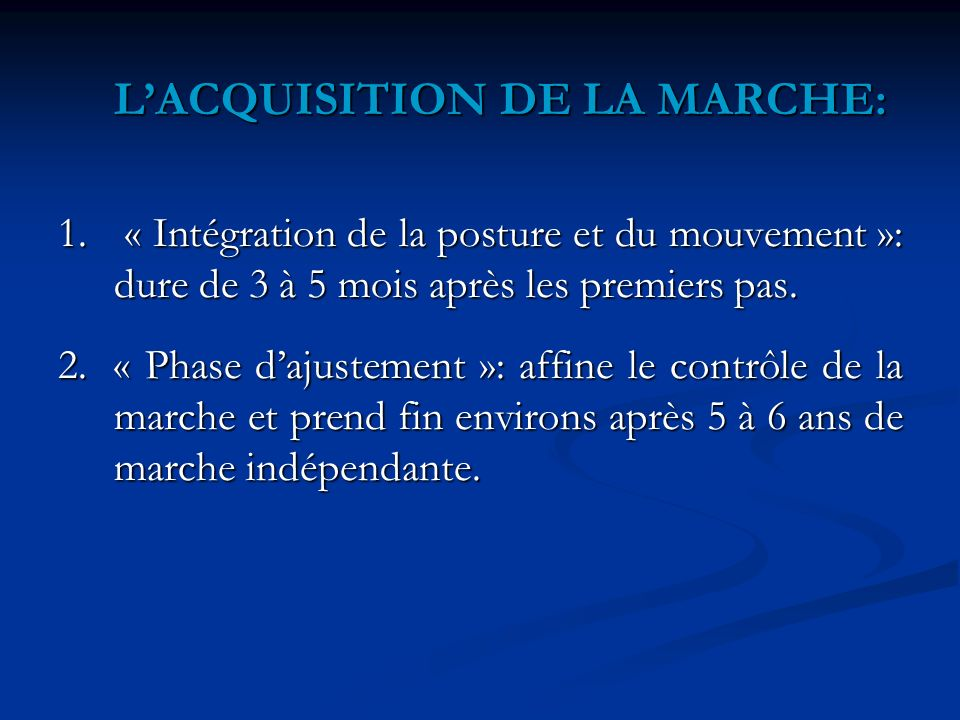 L'ACQUISITION DE LA MARCHE: