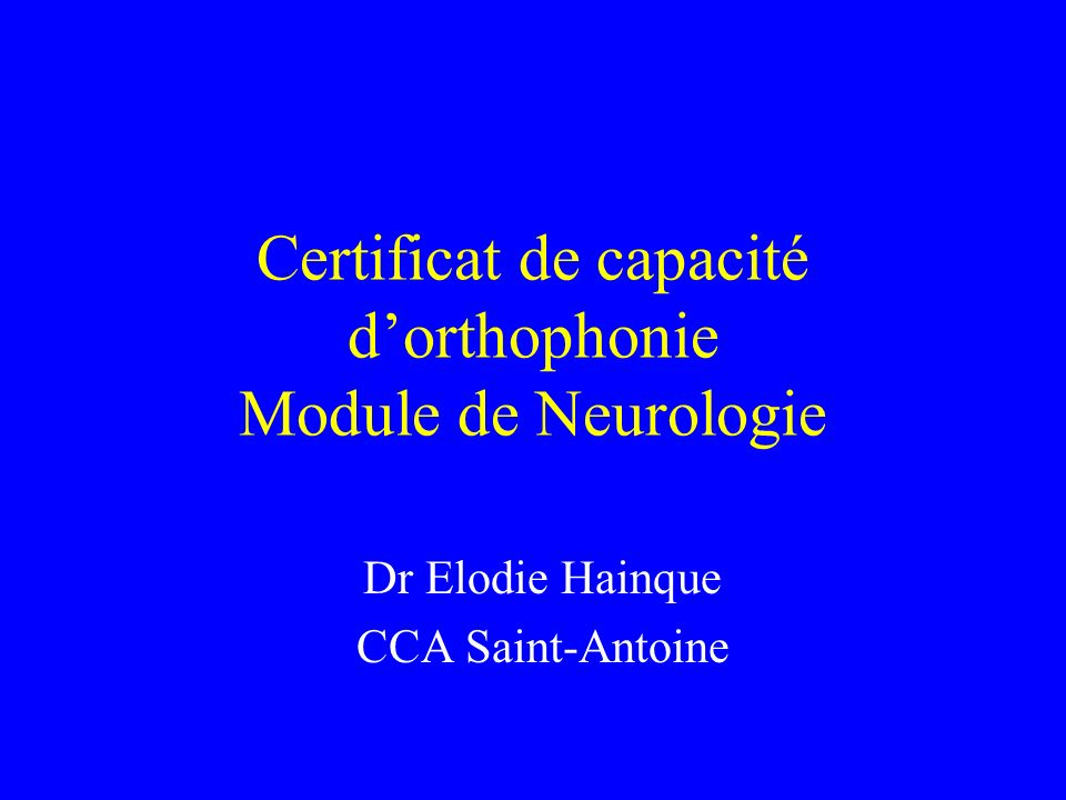 Certificat de capacité d'orthophonie Module de Neurologie