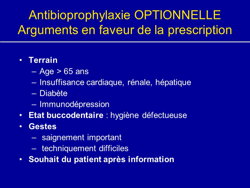 Antibioprophylaxie OPTIONNELLE Arguments en faveur de la prescription
