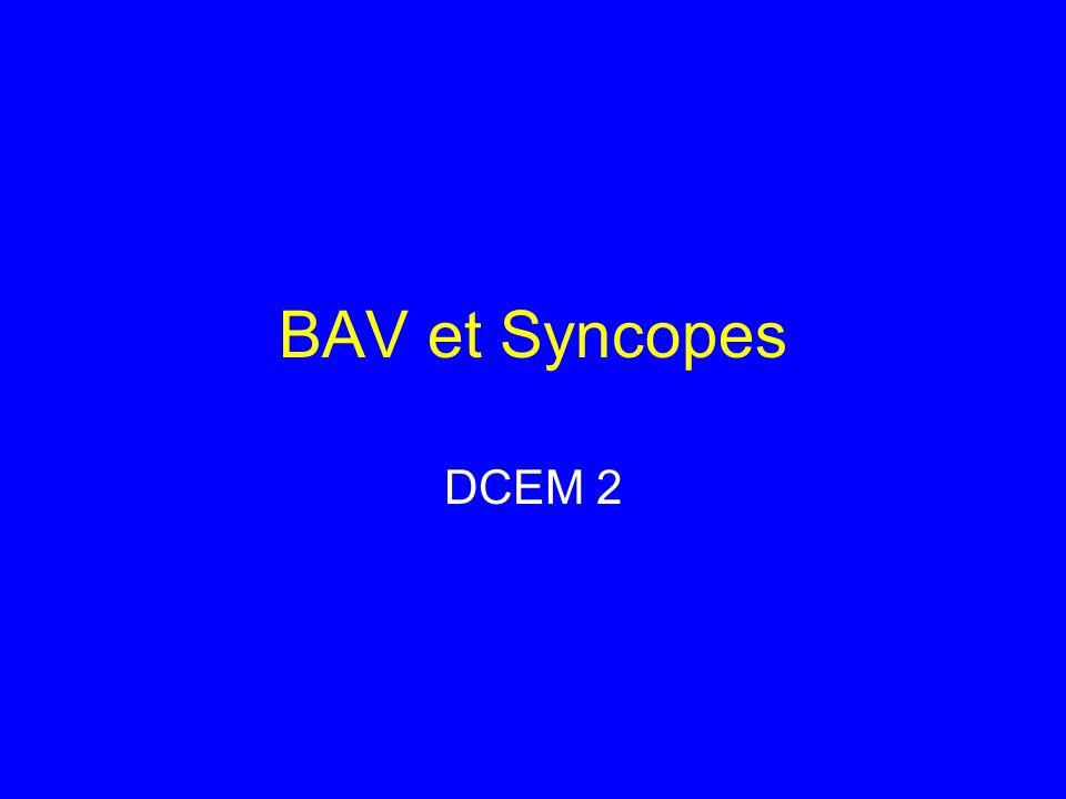 BAV et Syncopes DCEM 2
