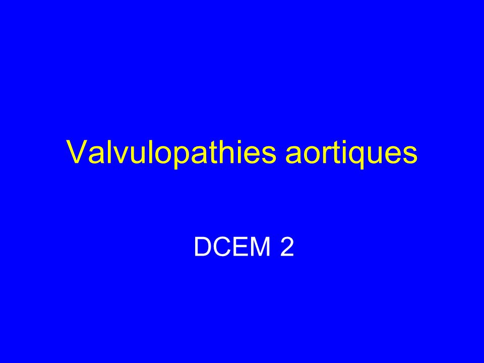 Valvulopathies aortiques