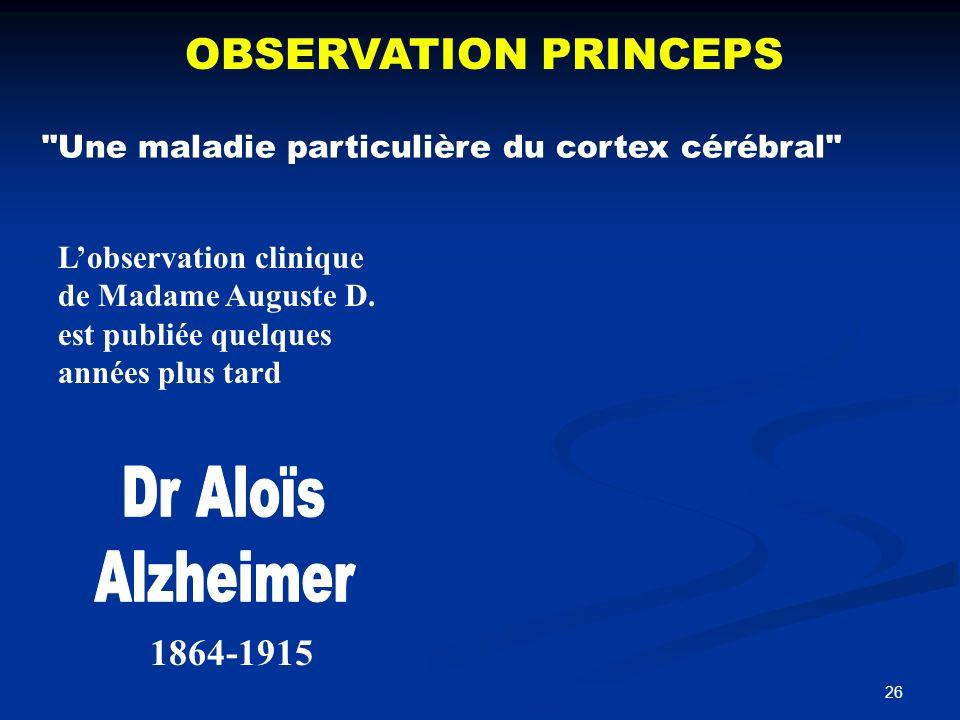 Dr Aloïs Alzheimer OBSERVATION PRINCEPS 1864-1915