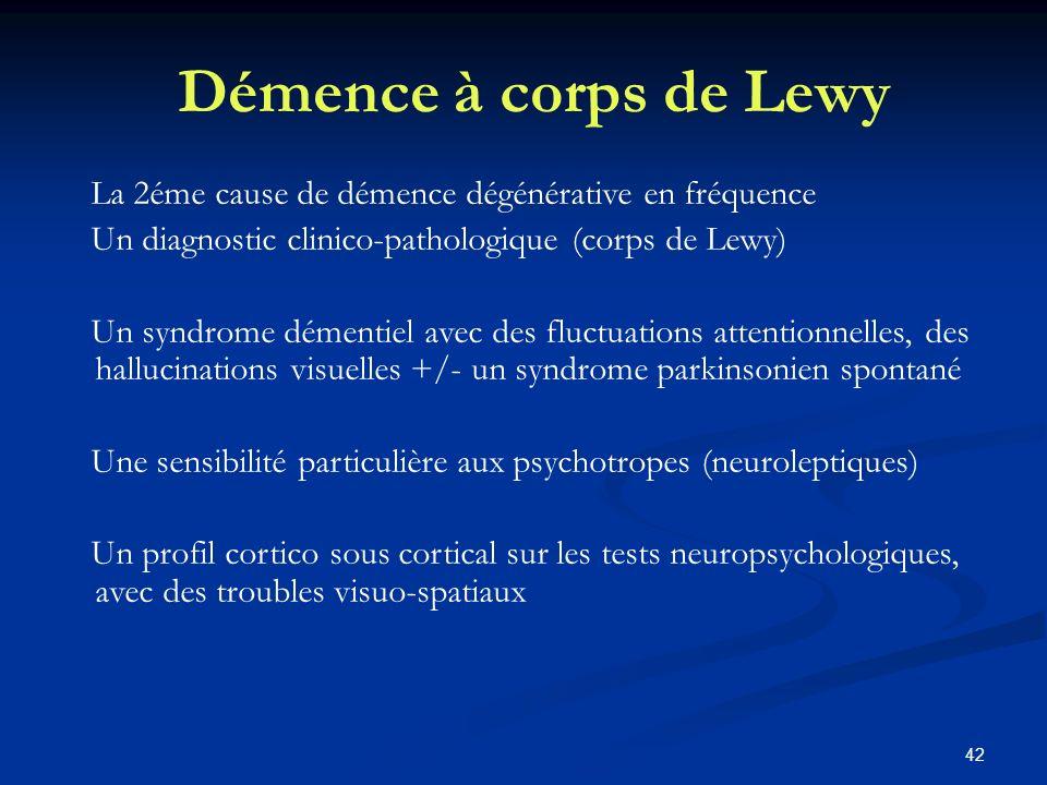 Démence à corps de Lewy La 2éme cause de démence dégénérative en fréquence. Un diagnostic clinico-pathologique (corps de Lewy)