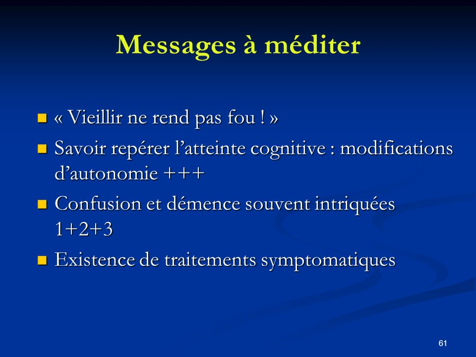 Messages à méditer « Vieillir ne rend pas fou ! »