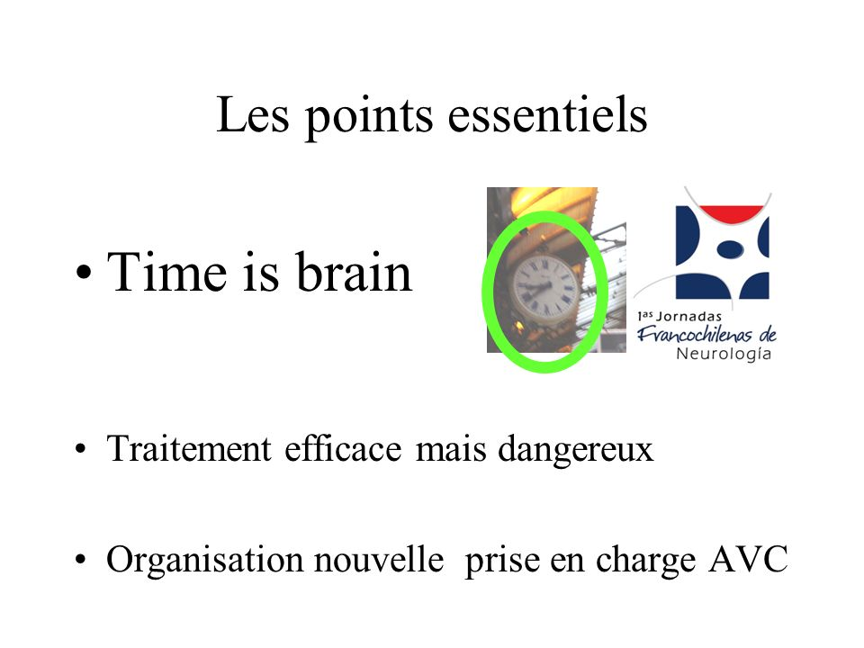 Time is brain Les points essentiels Traitement efficace mais dangereux
