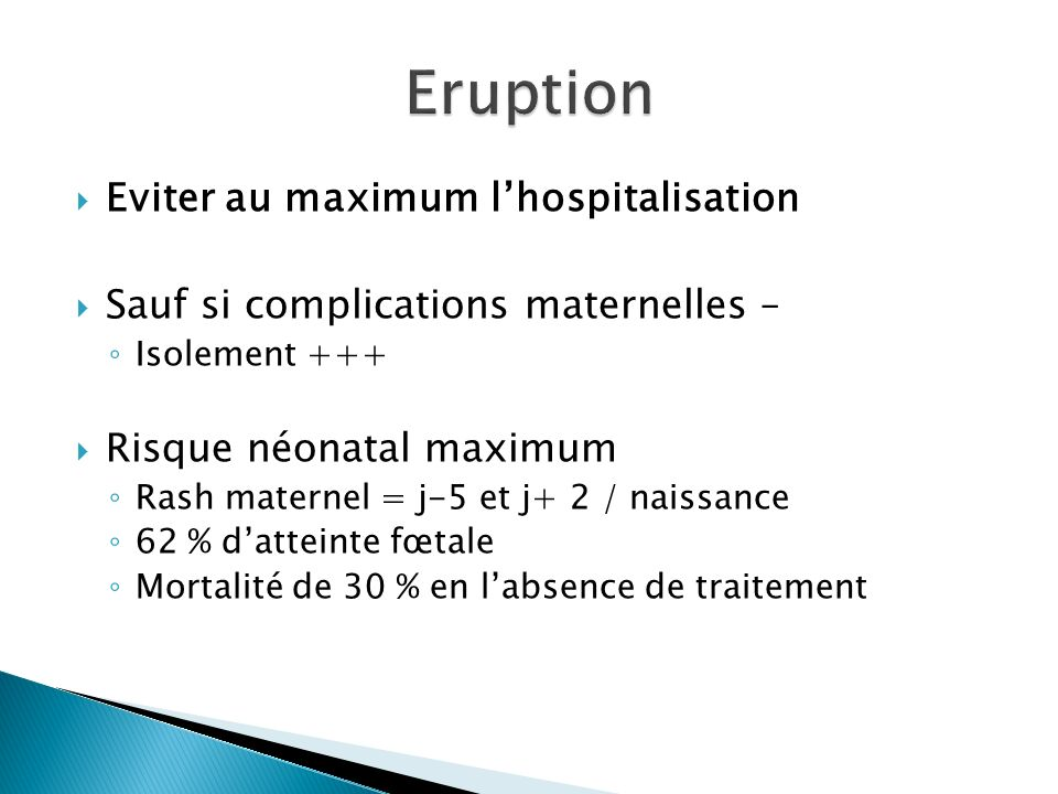 Eruption Eviter au maximum l'hospitalisation