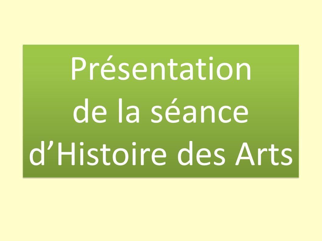 Présentation de la séance d'Histoire des Arts