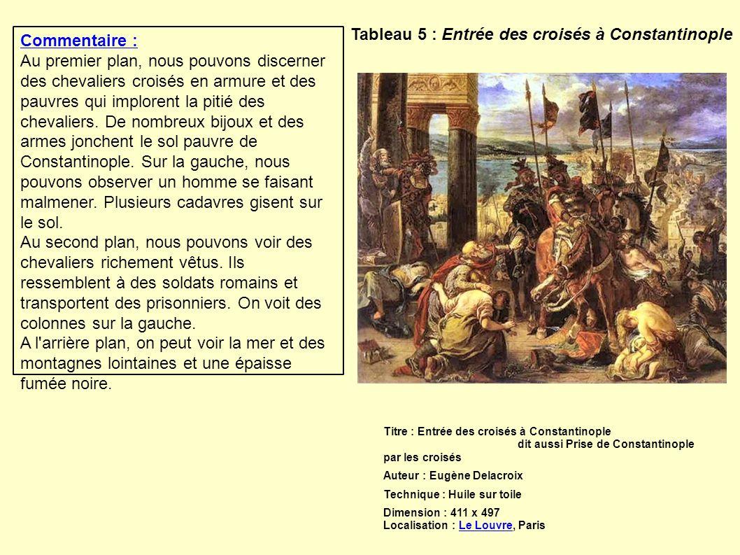 Tableau 5 : Entrée des croisés à Constantinople Commentaire :