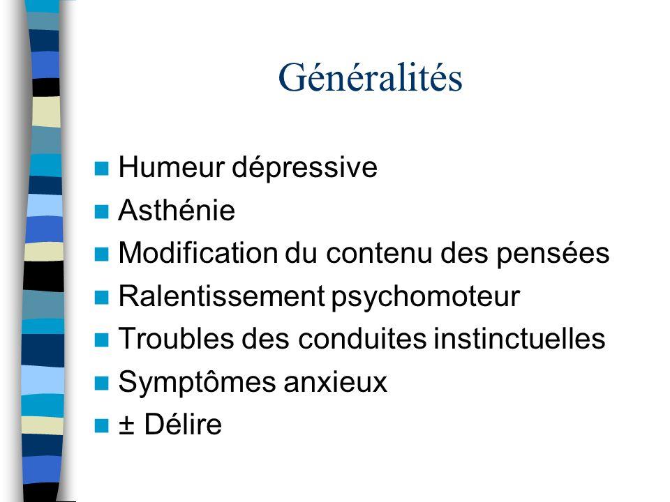 Généralités Humeur dépressive Asthénie