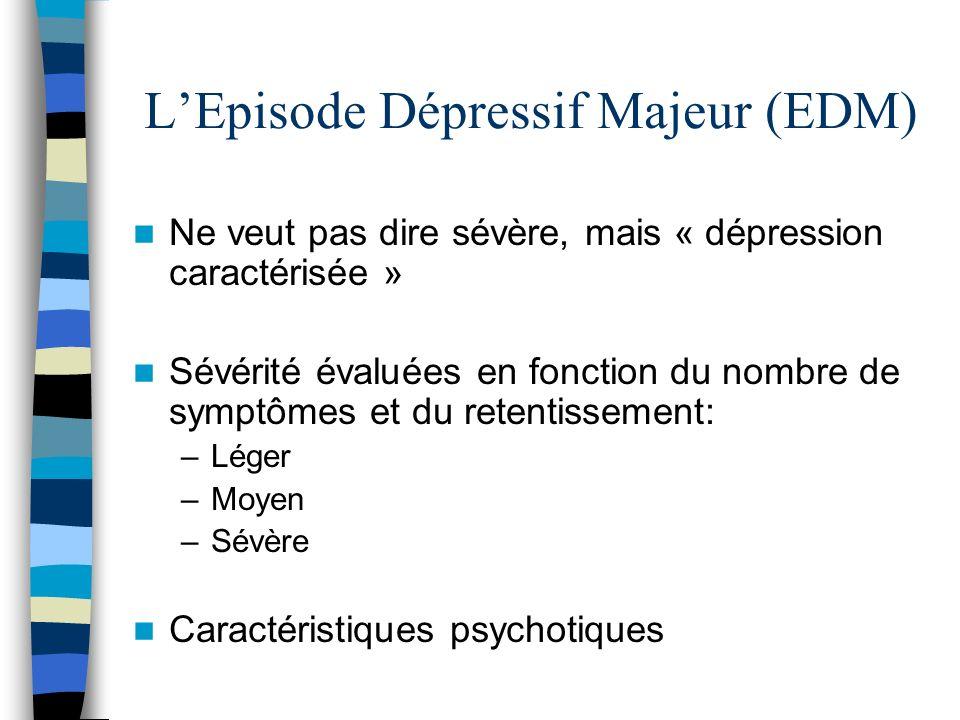 L'Episode Dépressif Majeur (EDM)