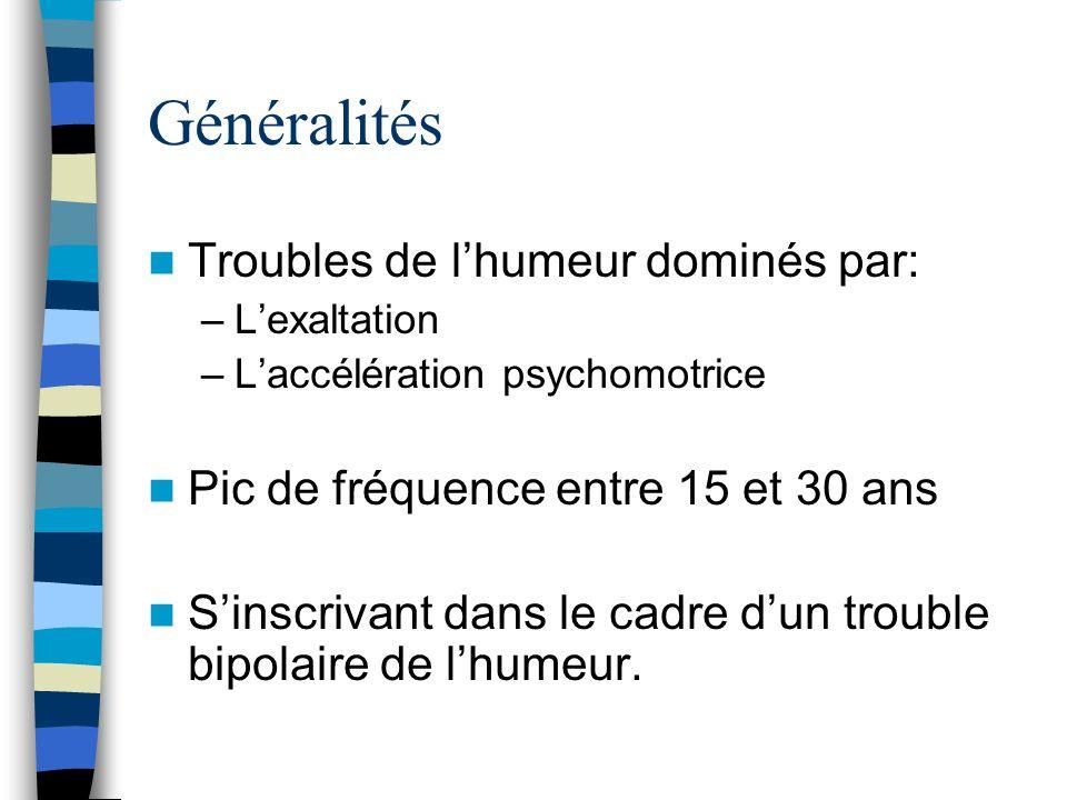 Généralités Troubles de l'humeur dominés par: