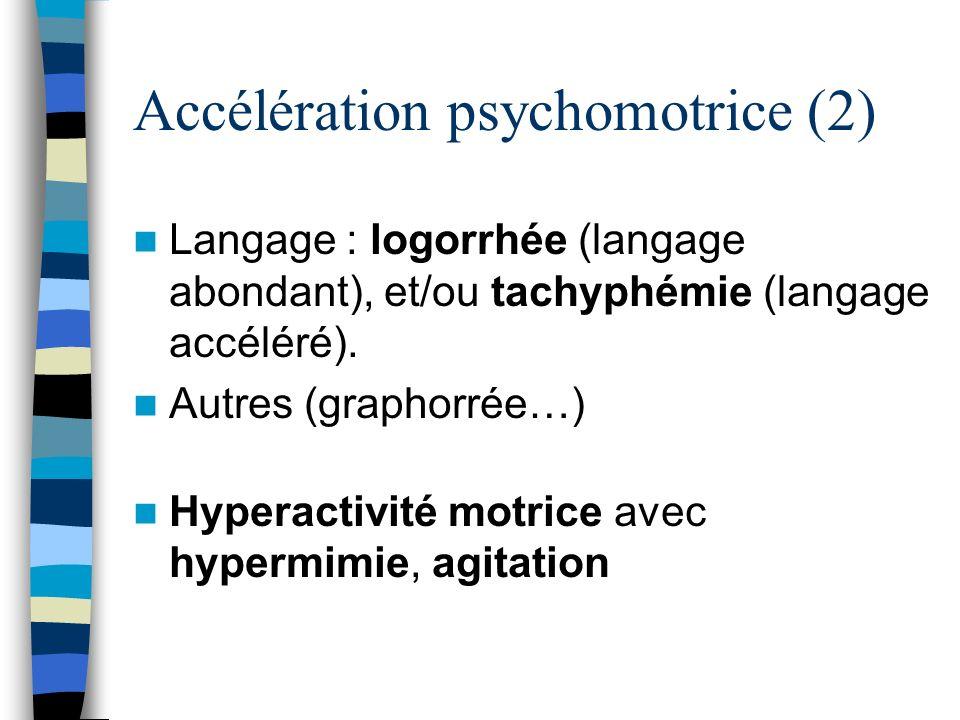 Accélération psychomotrice (2)