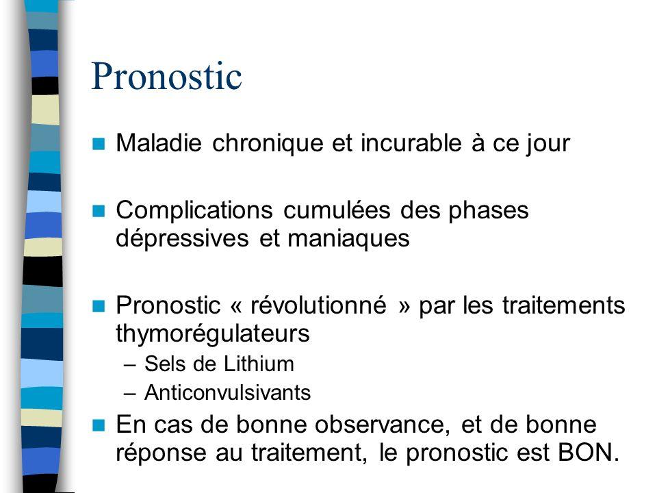 Pronostic Maladie chronique et incurable à ce jour