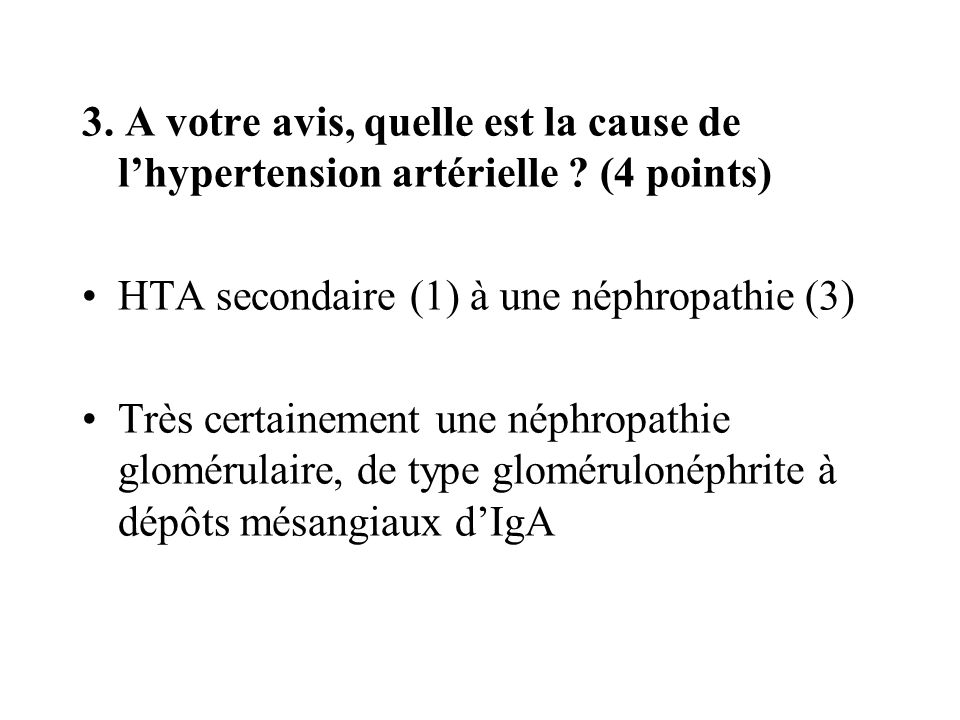 3. A votre avis, quelle est la cause de l'hypertension artérielle