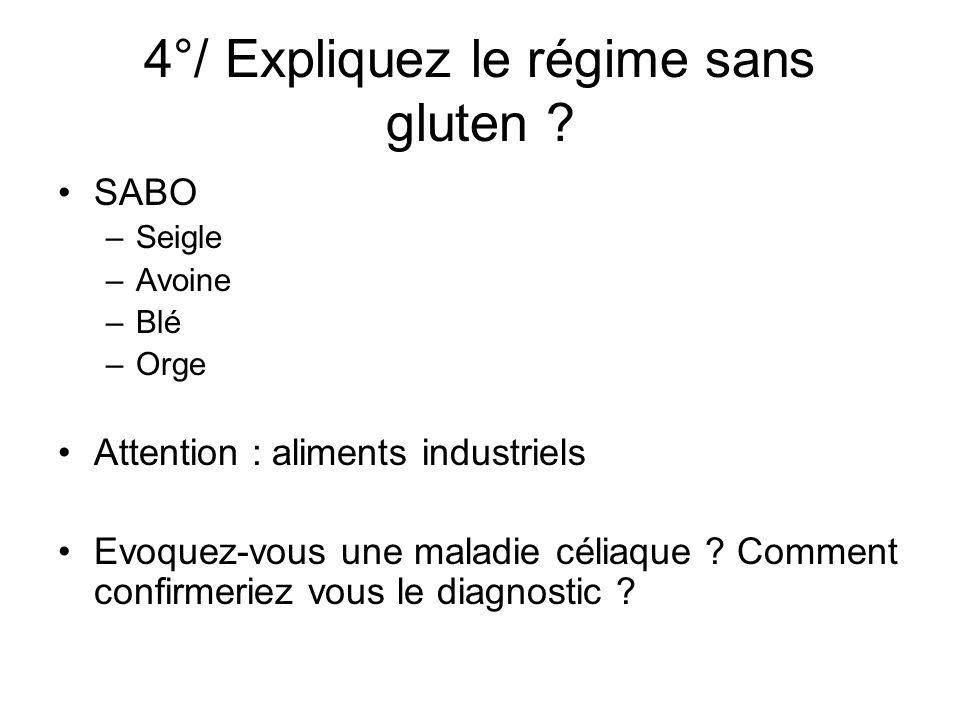 4°/ Expliquez le régime sans gluten
