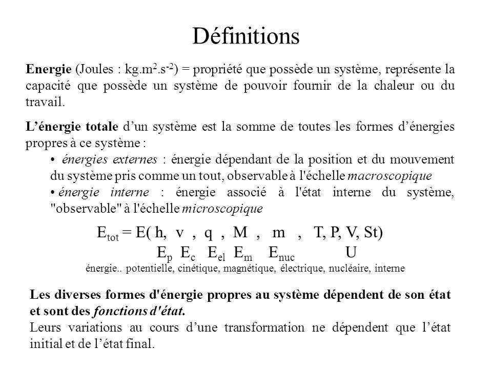 Définitions Etot = E( h, v , q , M , m , T, P, V, St)