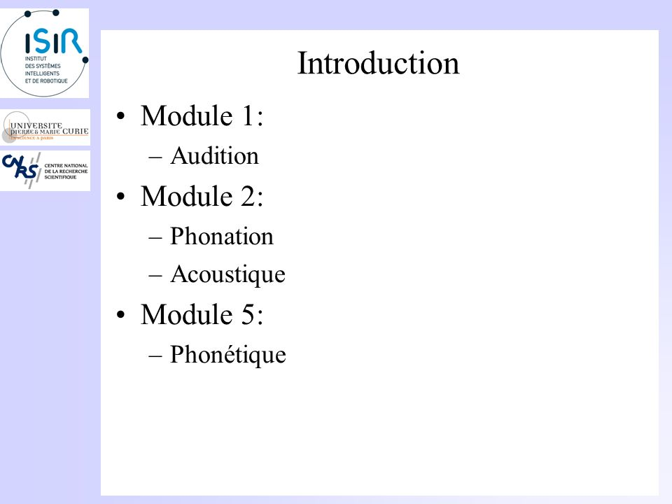 Introduction Module 1: Module 2: Module 5: Audition Phonation
