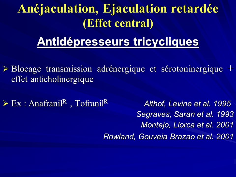 Anéjaculation, Ejaculation retardée (Effet central)