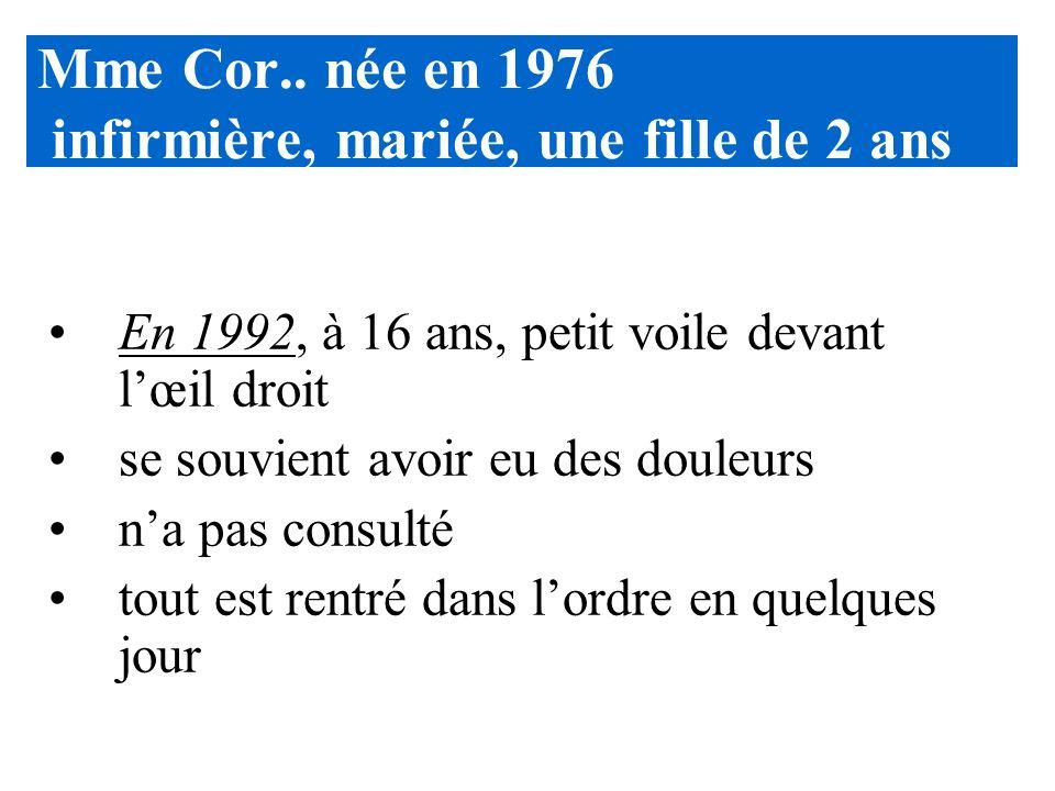 Mme Cor.. née en 1976 infirmière, mariée, une fille de 2 ans