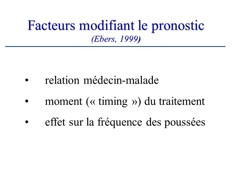 Facteurs modifiant le pronostic (Ebers, 1999)