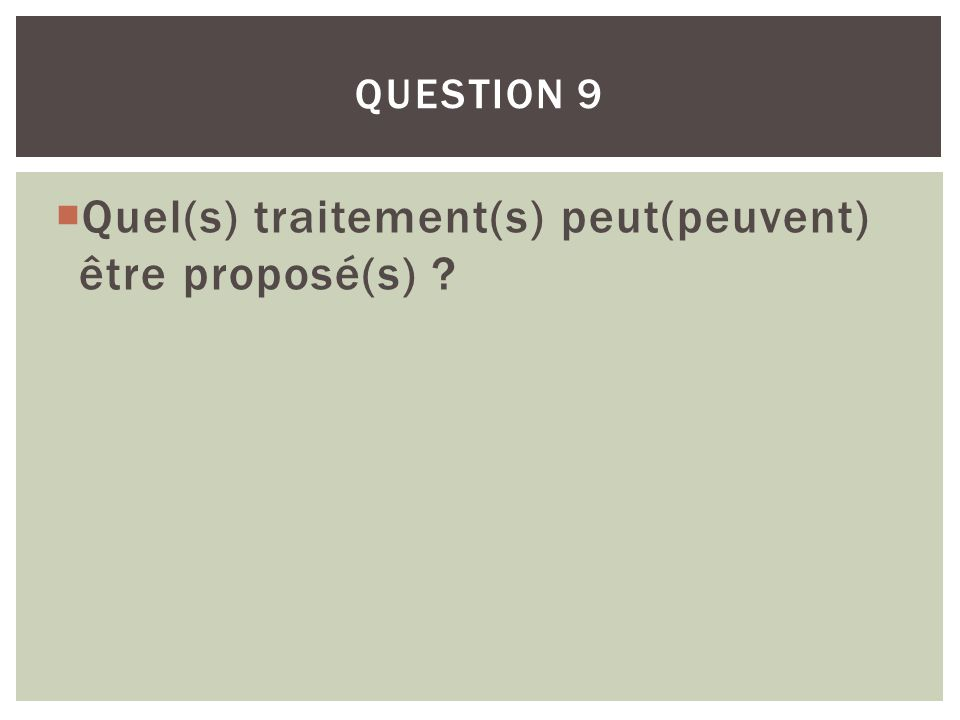 Quel(s) traitement(s) peut(peuvent) être proposé(s)