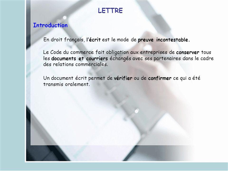 LETTREIntroduction. En droit français, l'écrit est le mode de preuve incontestable.