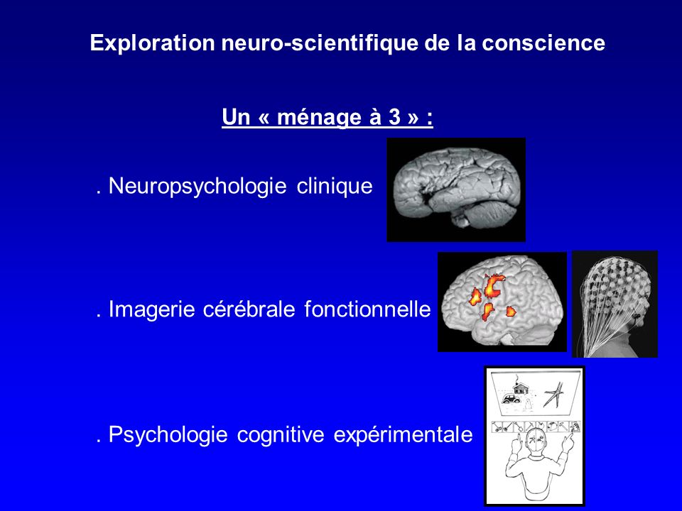 Exploration neuro-scientifique de la conscience