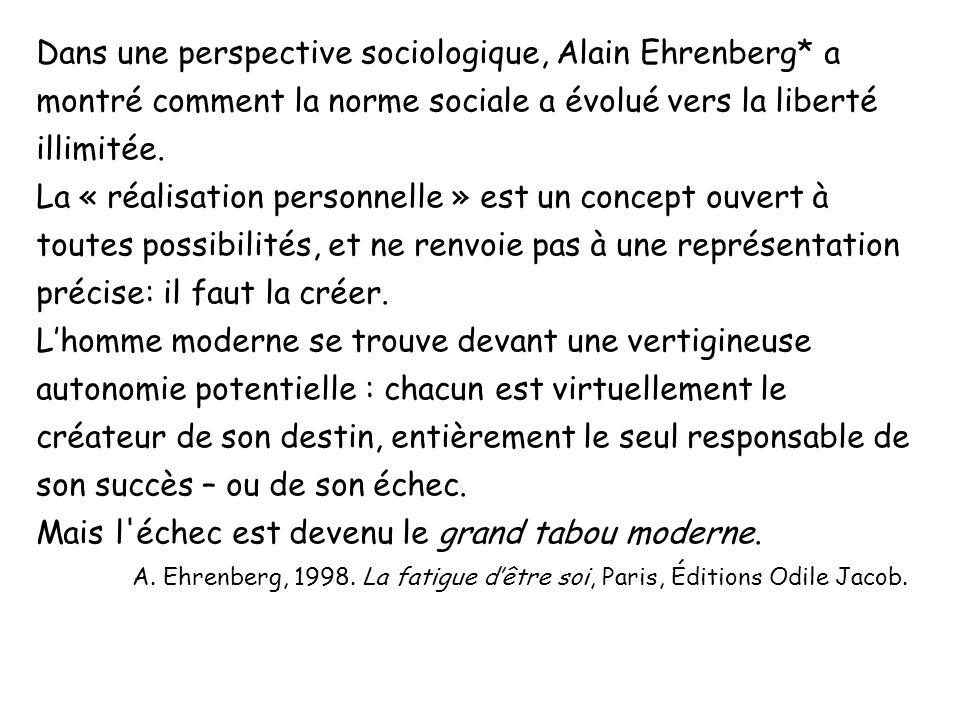 Dans une perspective sociologique, Alain Ehrenberg