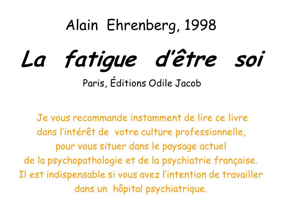 La fatigue d'être soi Alain Ehrenberg, 1998