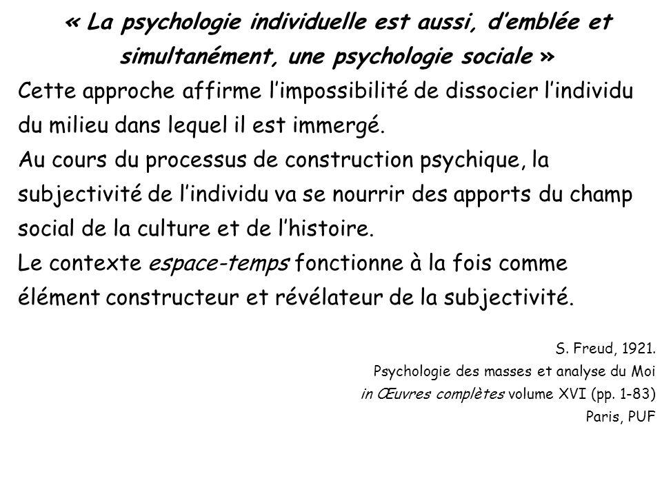 « La psychologie individuelle est aussi, d'emblée et simultanément, une psychologie sociale »