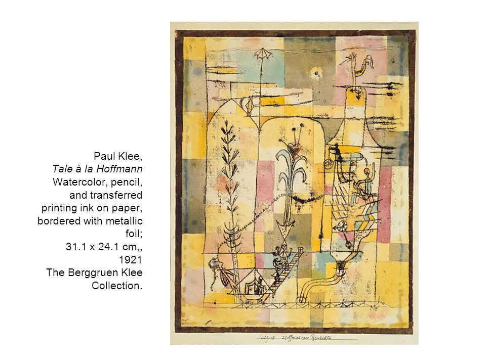 Paul Klee, Tale à la Hoffmann Watercolor, pencil, and transferred printing ink on paper, bordered with metallic foil; 31.1 x 24.1 cm,, 1921 The Berggruen Klee Collection.