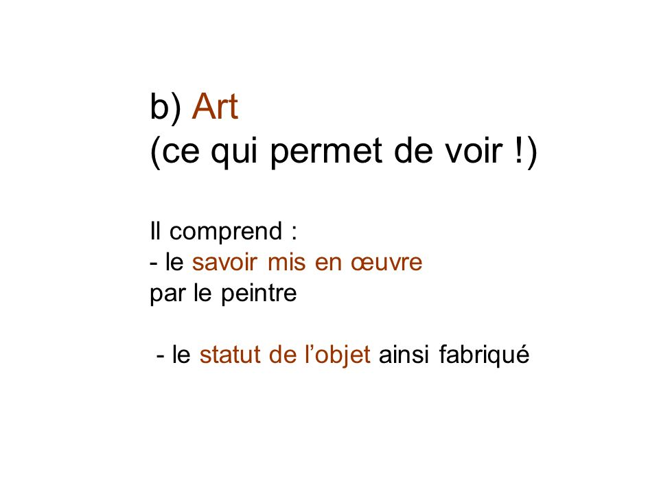 b) Art (ce qui permet de voir