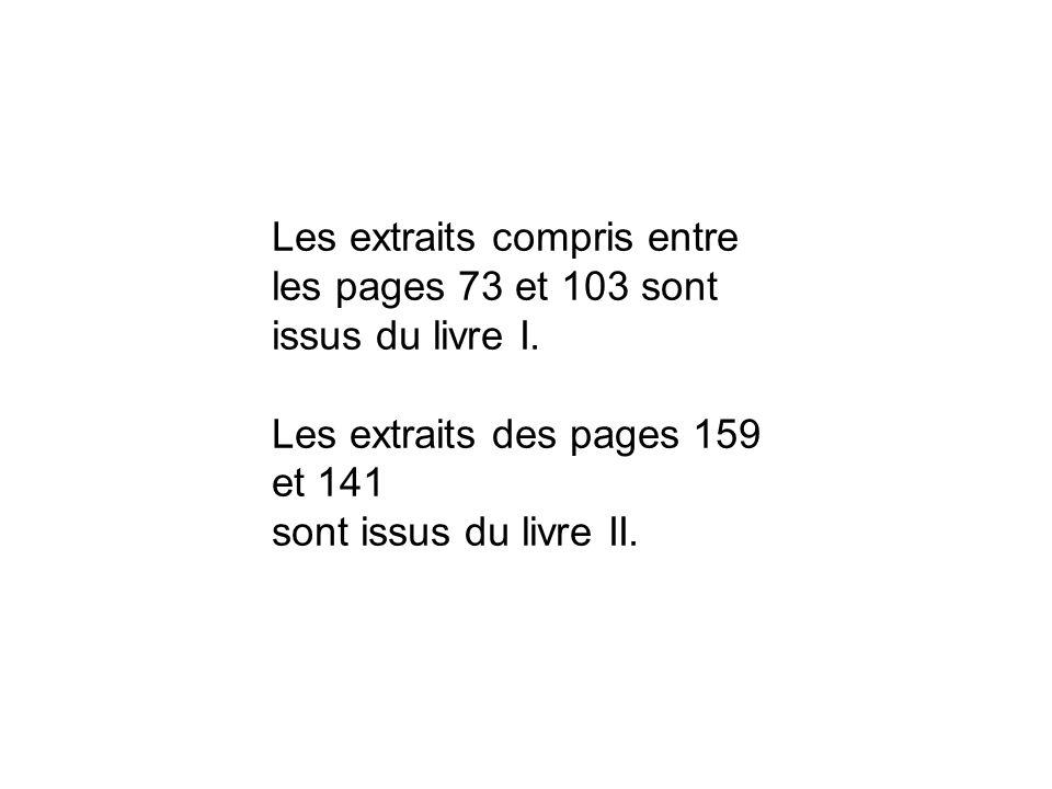Les extraits compris entre les pages 73 et 103 sont issus du livre I