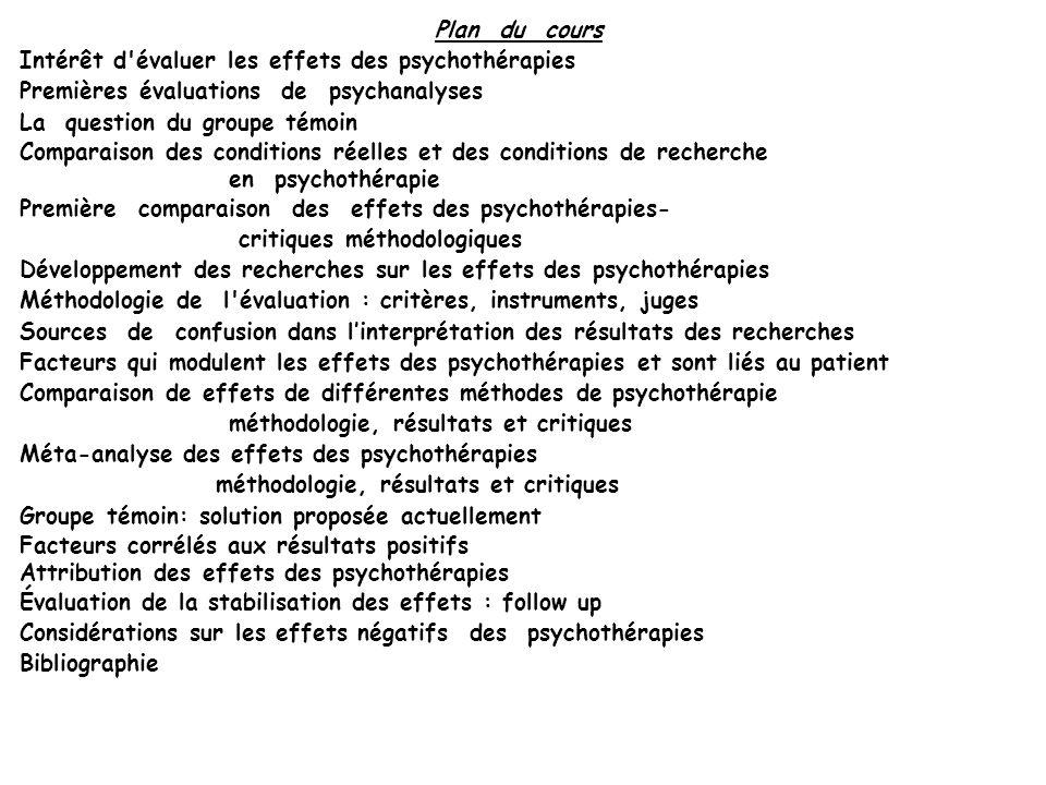 Plan du cours Intérêt d évaluer les effets des psychothérapies. Premières évaluations de psychanalyses.