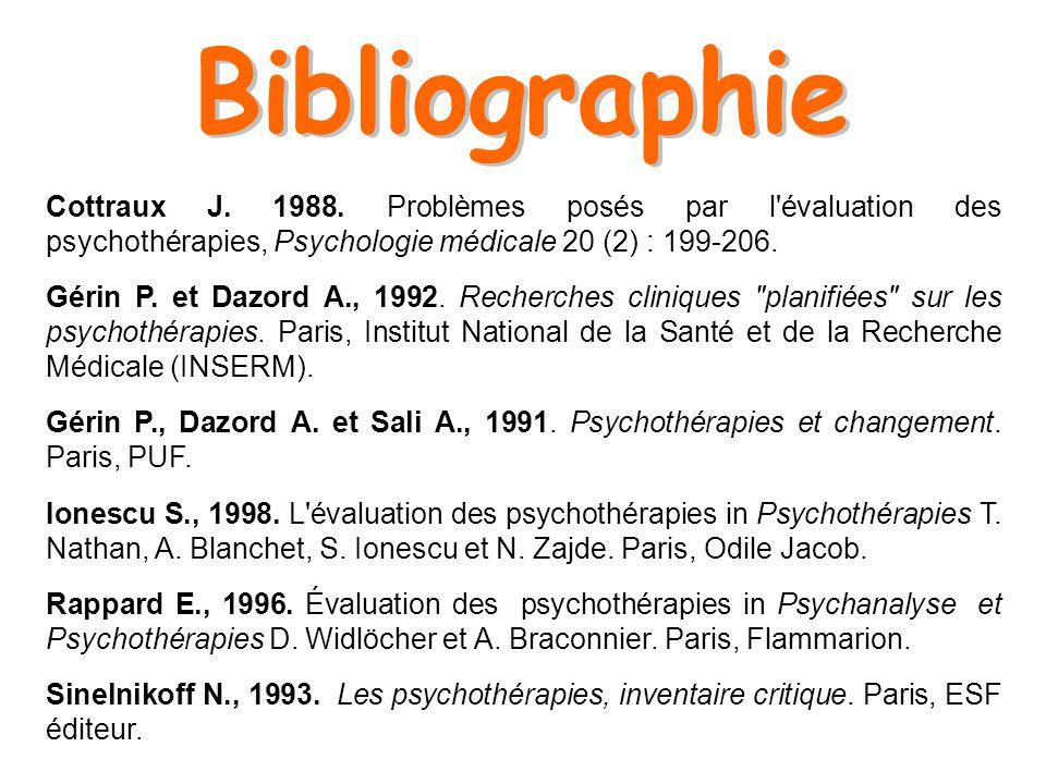 BibliographieCottraux J. 1988. Problèmes posés par l évaluation des psychothérapies, Psychologie médicale 20 (2) : 199-206.