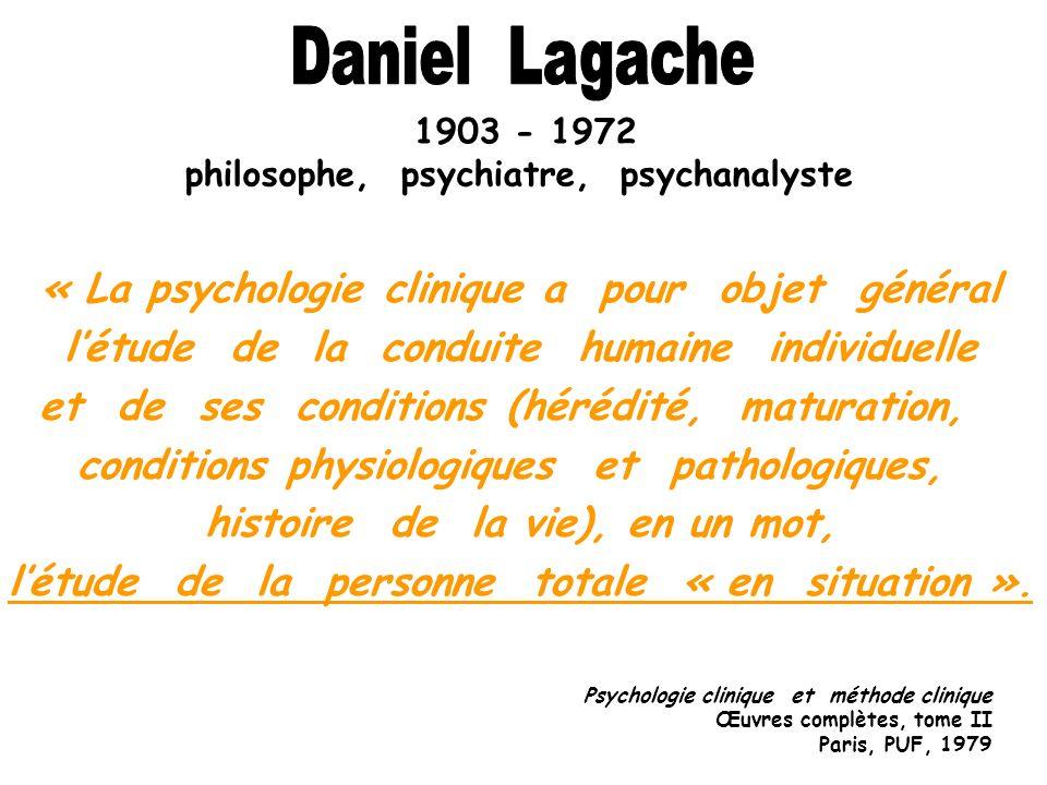 Daniel Lagache « La psychologie clinique a pour objet général