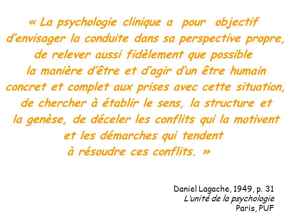 « La psychologie clinique a pour objectif