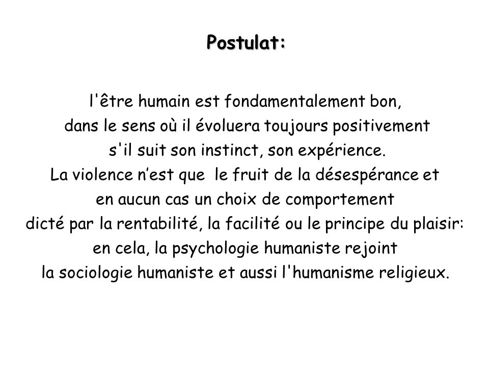 Postulat: l être humain est fondamentalement bon,