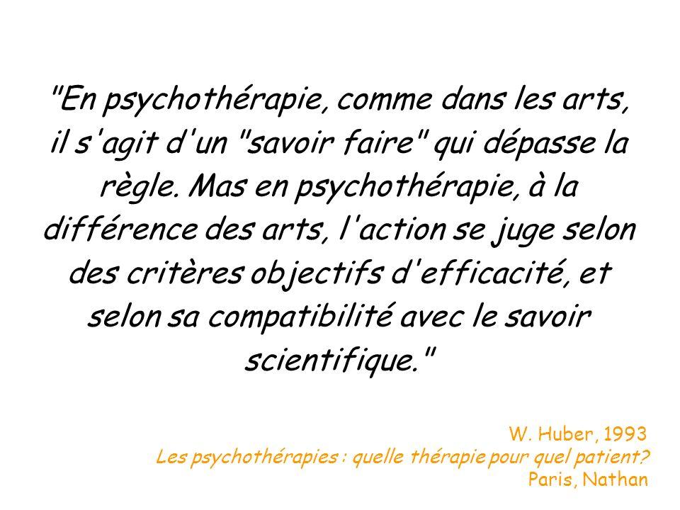En psychothérapie, comme dans les arts, il s agit d un savoir faire qui dépasse la règle. Mas en psychothérapie, à la différence des arts, l action se juge selon des critères objectifs d efficacité, et selon sa compatibilité avec le savoir scientifique.