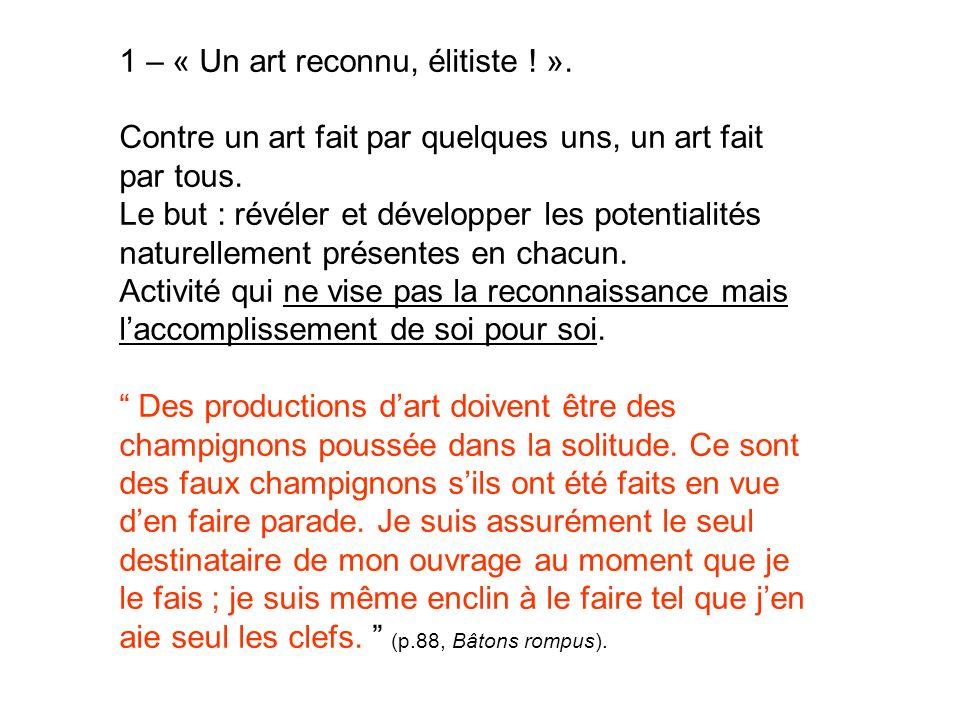 1 – « Un art reconnu, élitiste. »