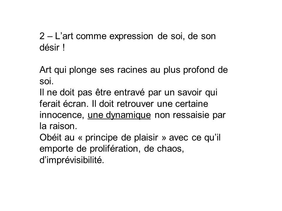 2 – L'art comme expression de soi, de son désir