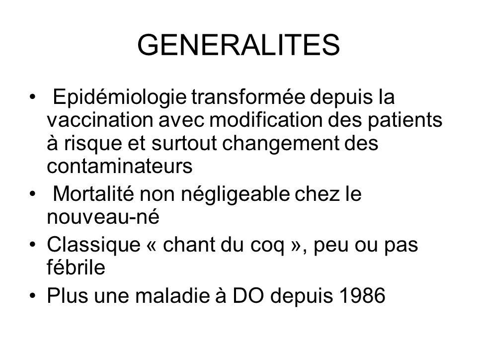 GENERALITES Epidémiologie transformée depuis la vaccination avec modification des patients à risque et surtout changement des contaminateurs.