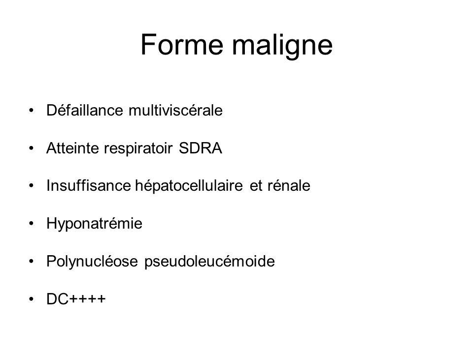 Forme maligne Défaillance multiviscérale Atteinte respiratoir SDRA
