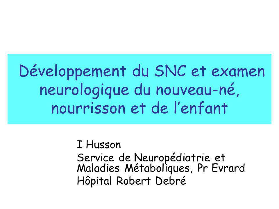 Développement du SNC et examen neurologique du nouveau-né, nourrisson et de l'enfant