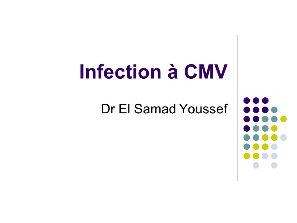 Infection à CMV Dr El Samad Youssef